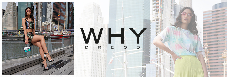 WHY DRESS - orangeshine.com